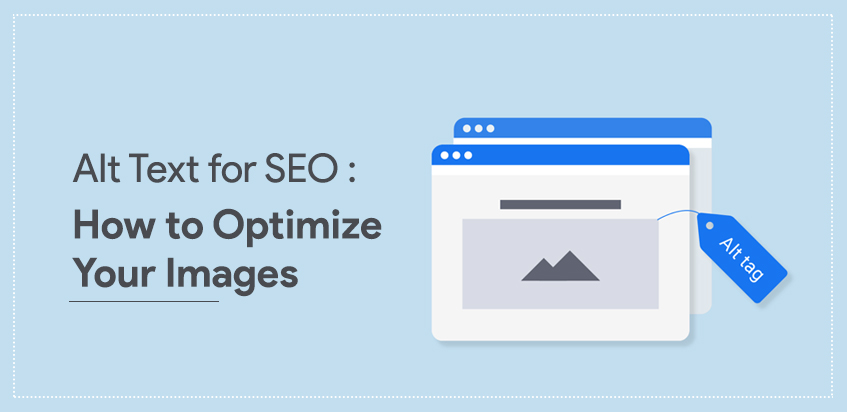 Alt Text for SEO : How to Optimize Your Images