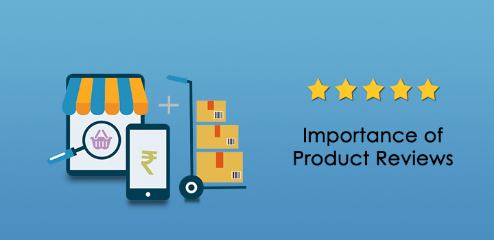 Importance of Product Reviews