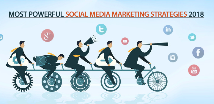 Most powerful social media strategies in 2018