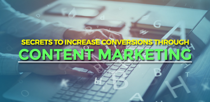 Secrets to increase conversions through content marketing