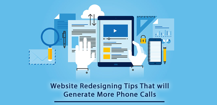 Some Website Redesigning Tips That will Generate More Phone Calls