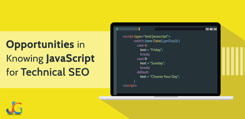 Opportunities in Knowing JavaScript for Technical SEO