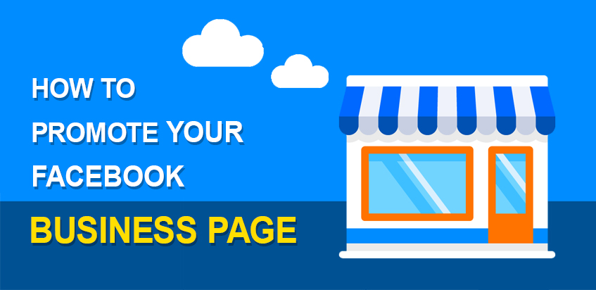 How to promote your Facebook Business Page for free: