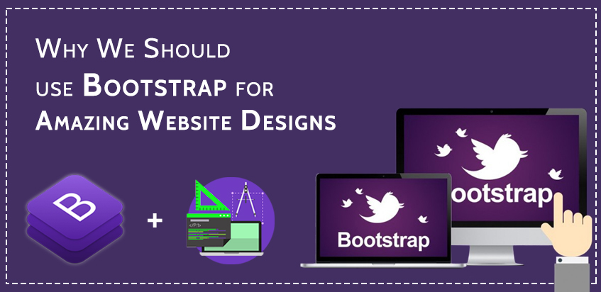 Why we should use Bootstrap for Amazing Website Designs