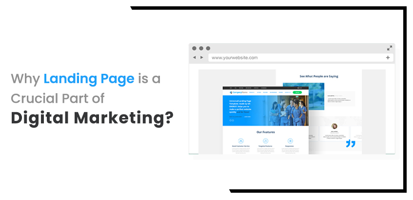 Why Landing Page is a Crucial Part of Digital Marketing?