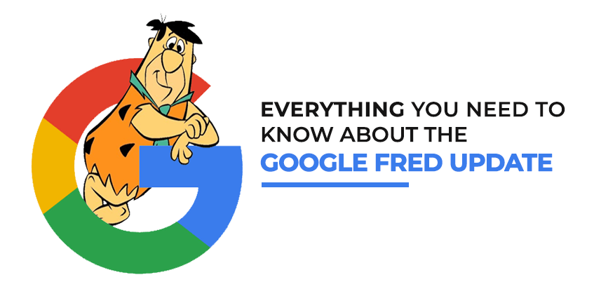 Everything You Need to Know About the Google Fred Update