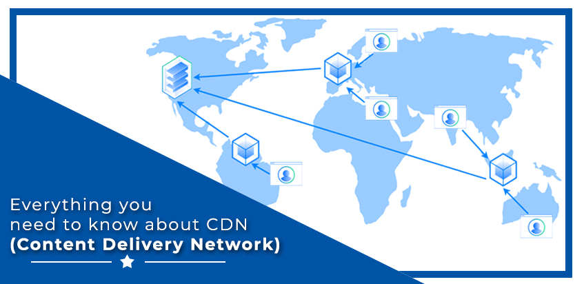 Everything you need to know about CDN (Content Delivery Network)