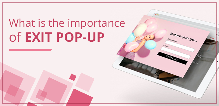 What is the importance of Exit Pop-up