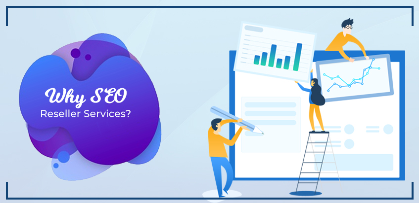 Why SEO Reseller Services?