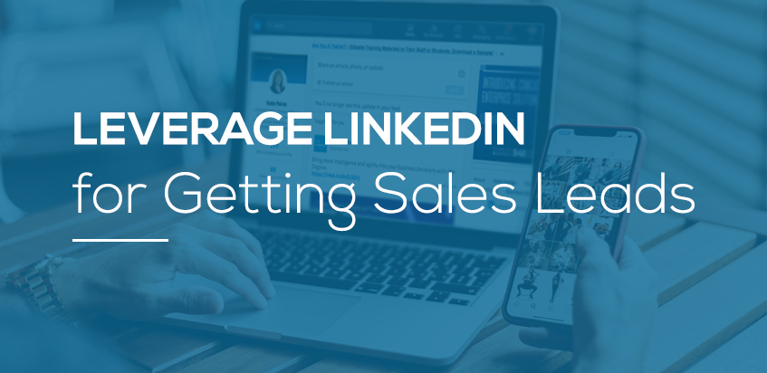 Leverage LinkedIn for Getting Sales Leads