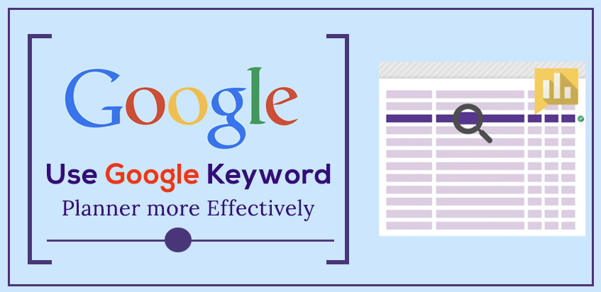 Use Google Keyword Planner more Effectively