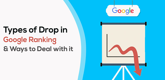 Types of Drop in Google Ranking & Ways to Deal with it