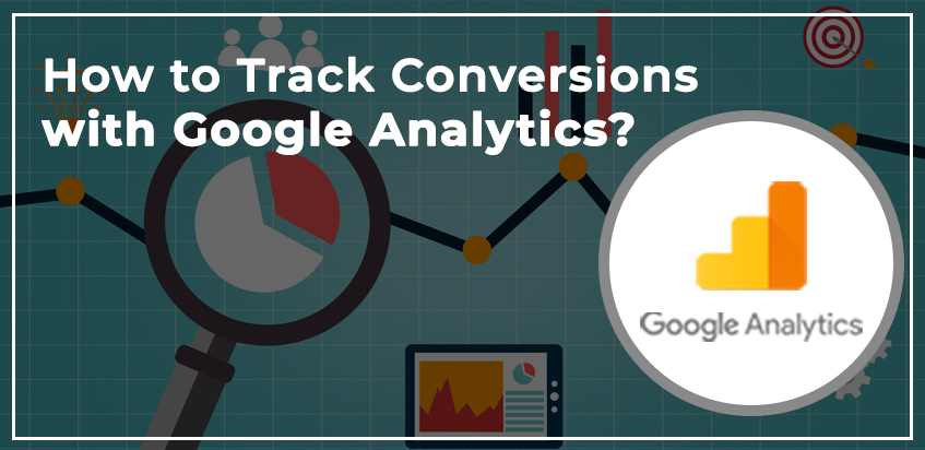 How to Track Conversions with Google Analytics