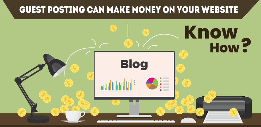 Guest Posting Can Make Money on Your Website, know how?