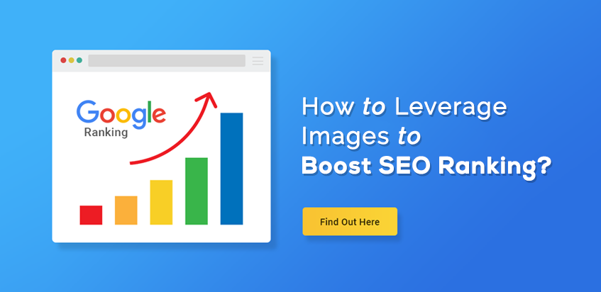 How to Leverage Images to Boost SEO Ranking?