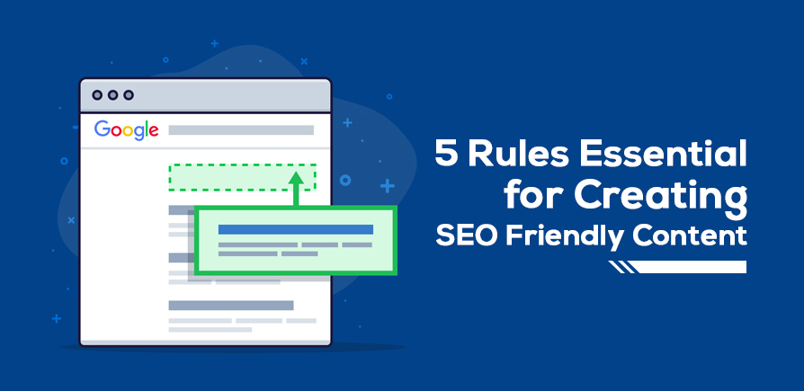 5 Rules Essential for Creating SEO Friendly Content