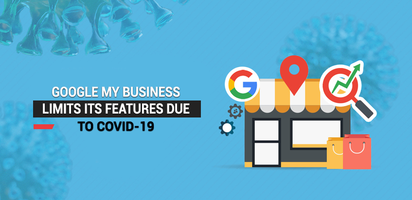 Google My Business Limits its Features Due to COVID-19