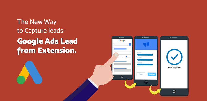 The new way to Capture Leads - Google Ads lead form extension