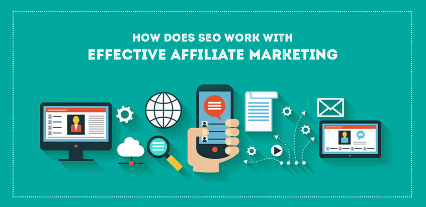How does SEO work with Effective Affiliate Marketing