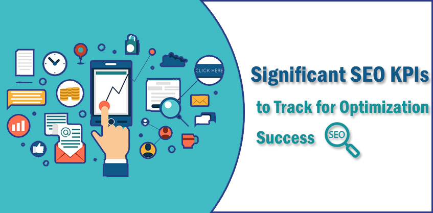 Significant SEO KPIs to Track for Optimization Success